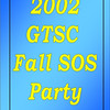 2002 GTSC Fall SOS Party :