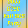 2003 GTSC Fall SOS Party :
