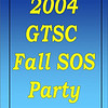 2004 GTSC Fall SOS Party :