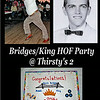 2014 Bridges/Kings Hall of Fame Party @ Thirsty's 2 :