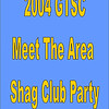 2004 GTSC Meet The Area Shag Club Party :