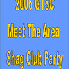 2006 GTSC Meet The Area Shag Club Party :