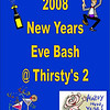 2008 New Years Eve Party @ Thirsty's 2 :