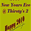2009 New Years Eve Party @ Thirsty's 2 :