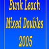 2005 Bunk Leach Mixed Doubles :