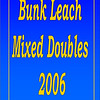 2006 Bunk Leach Mixed Doubles :