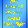 2008 Thirsty's 2 SPA Shag Contest :