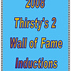 2008 Thirsty's 2 Wall of Fame Induction :