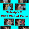 2009 Thirsty's 2 Wall of Fame Induction :