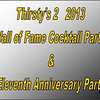 2013 Thirsty's 2 Wall of Fame Reception :