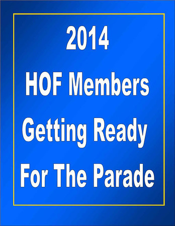 2014 HOF Members getting ready for the parade